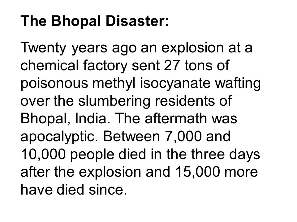 The Bhopal Disaster: Twenty years ago an explosion at a chemical factory sent 27 tons of poisonous methyl isocyanate wafting over the slumbering resid