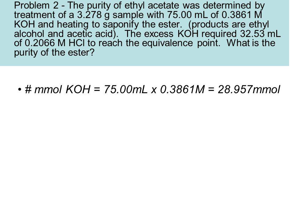 # mmol KOH = 75.00mL x 0.3861M = 28.957mmol