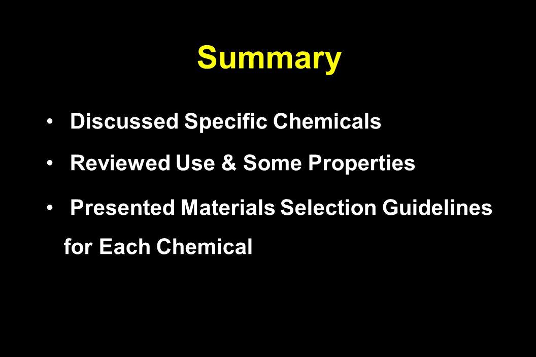 Summary Discussed Specific Chemicals Discussed Specific Chemicals Reviewed Use & Some Properties Reviewed Use & Some Properties Presented Materials Se
