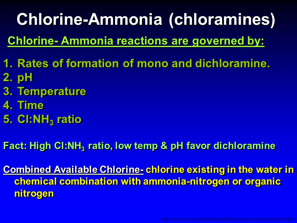Chlorine-Ammonia (chloramines) http://ewr.cee.vt.edu/environmental/teach/wtprimer/chlorine/chlorine.html 1. Rates of formation of mono and dichloramin
