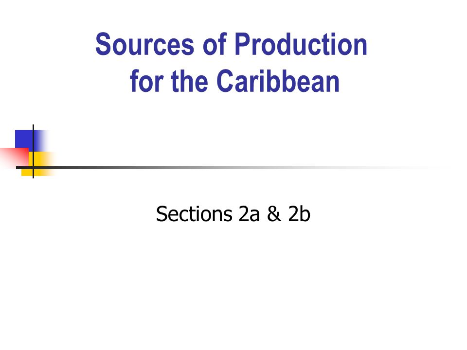 Sources of Production for the Caribbean Sections 2a & 2b