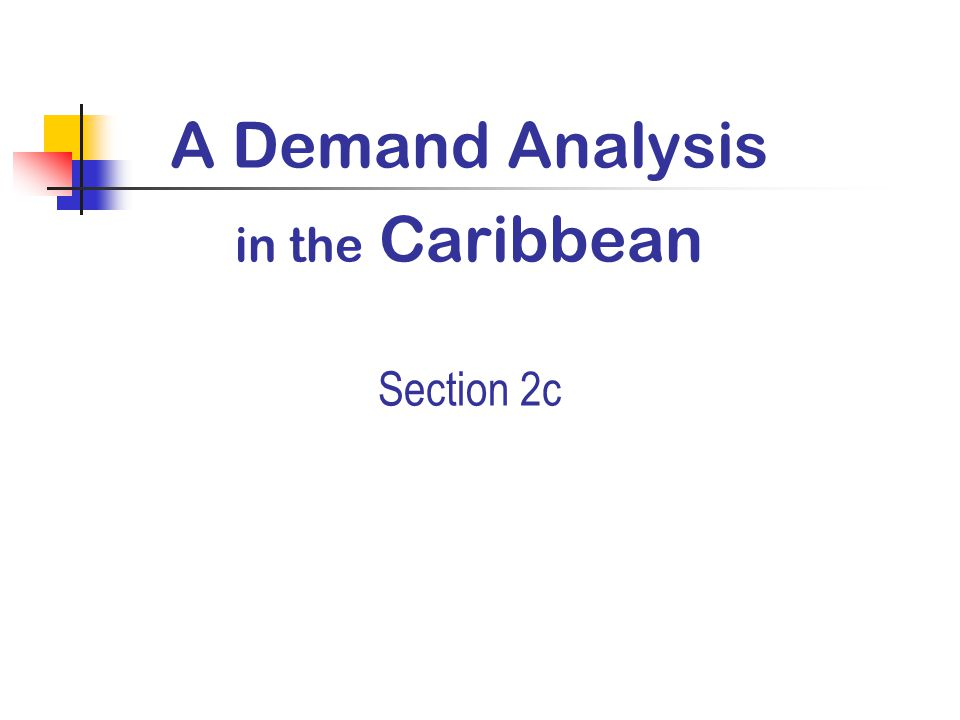 A Demand Analysis in the Caribbean Section 2c