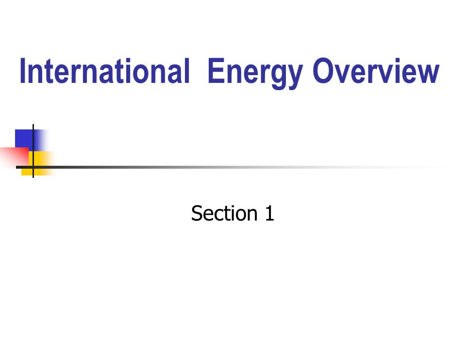 International Energy Overview Section 1