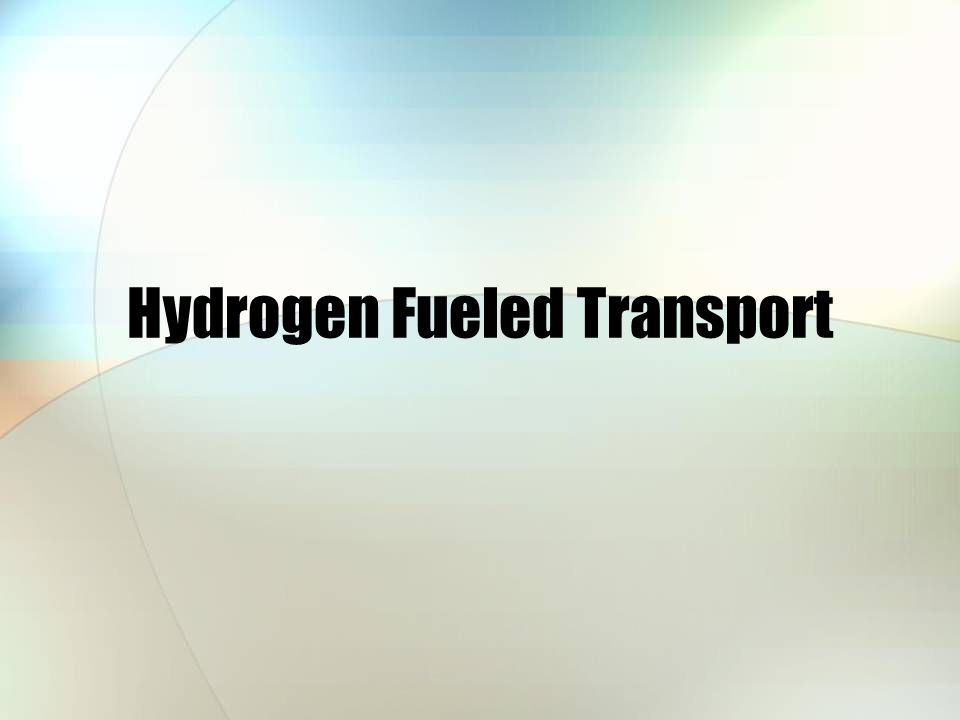 Hydrogen Fueled Transport