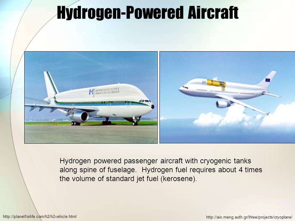 Hydrogen-Powered Aircraft http://aix.meng.auth.gr/lhtee/projects/cryoplane/ Hydrogen powered passenger aircraft with cryogenic tanks along spine of fuselage.