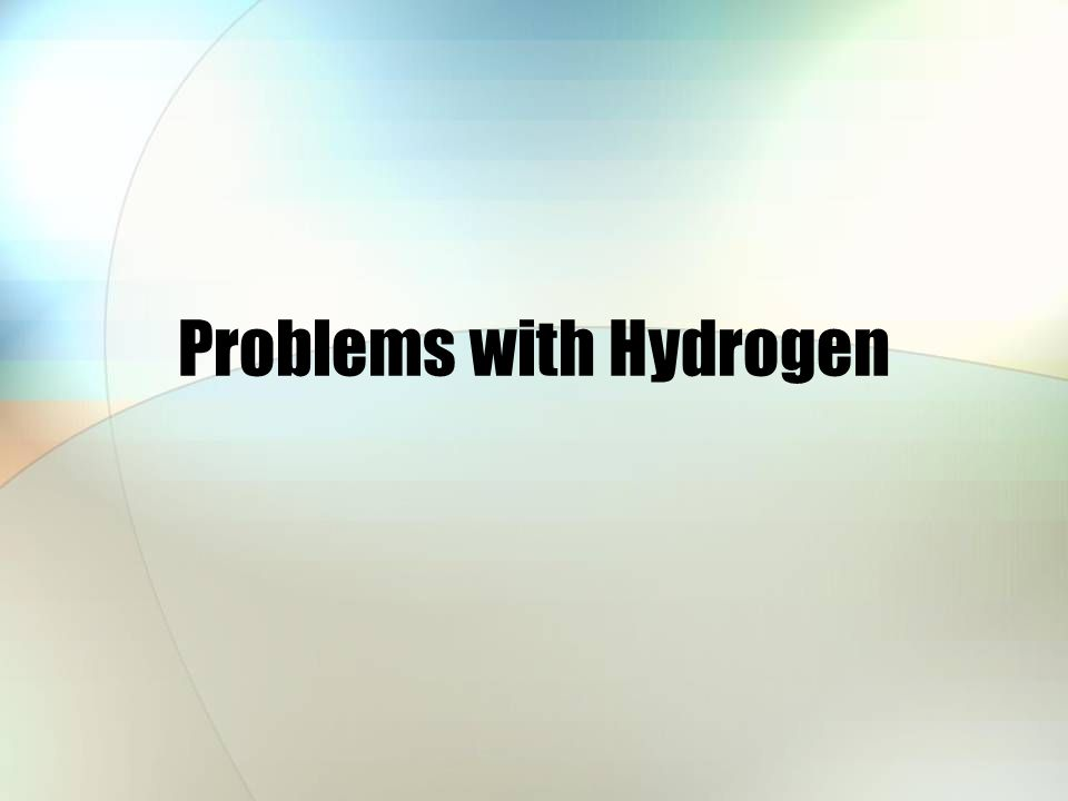 Problems with Hydrogen
