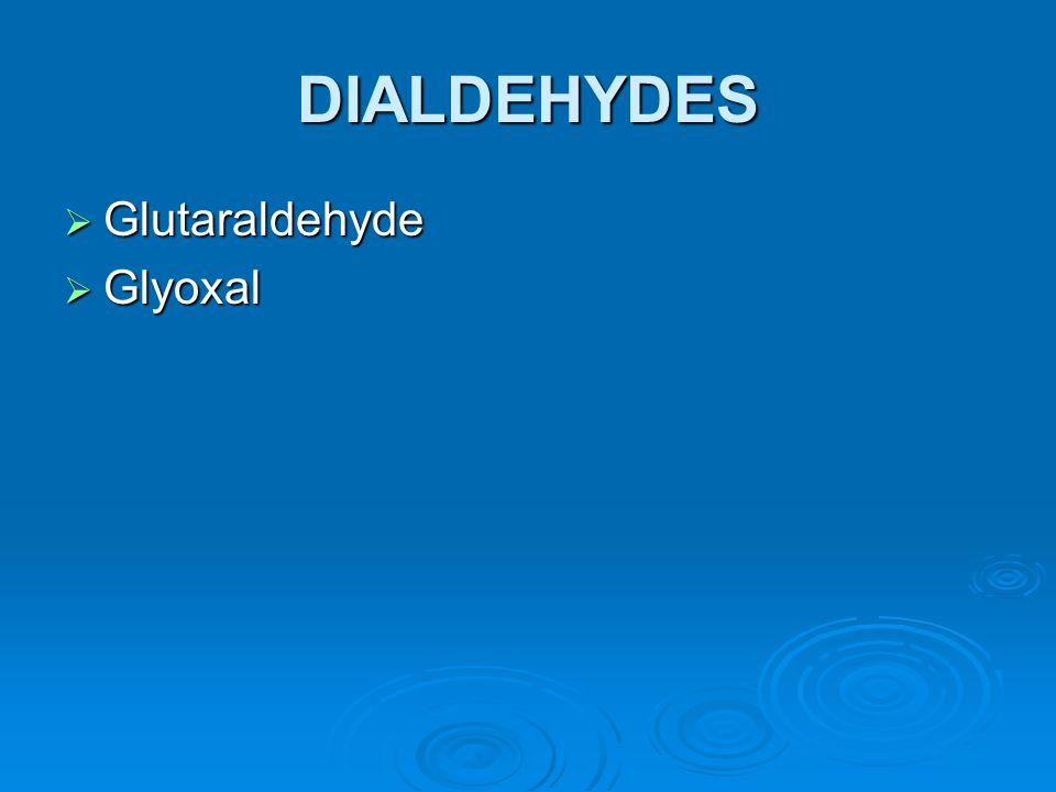 DIALDEHYDES  Glutaraldehyde  Glyoxal
