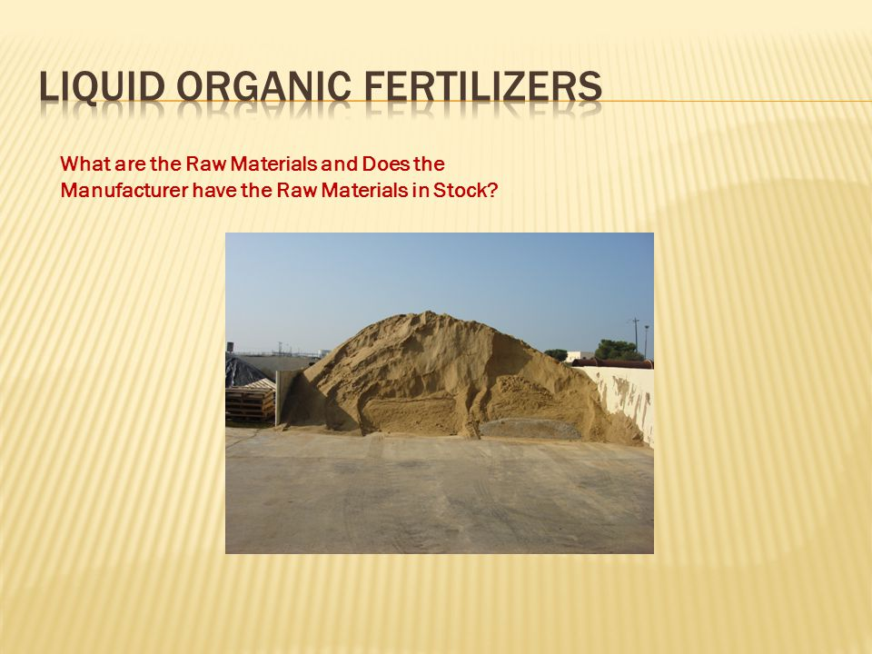 What are the Raw Materials and Does the Manufacturer have the Raw Materials in Stock?