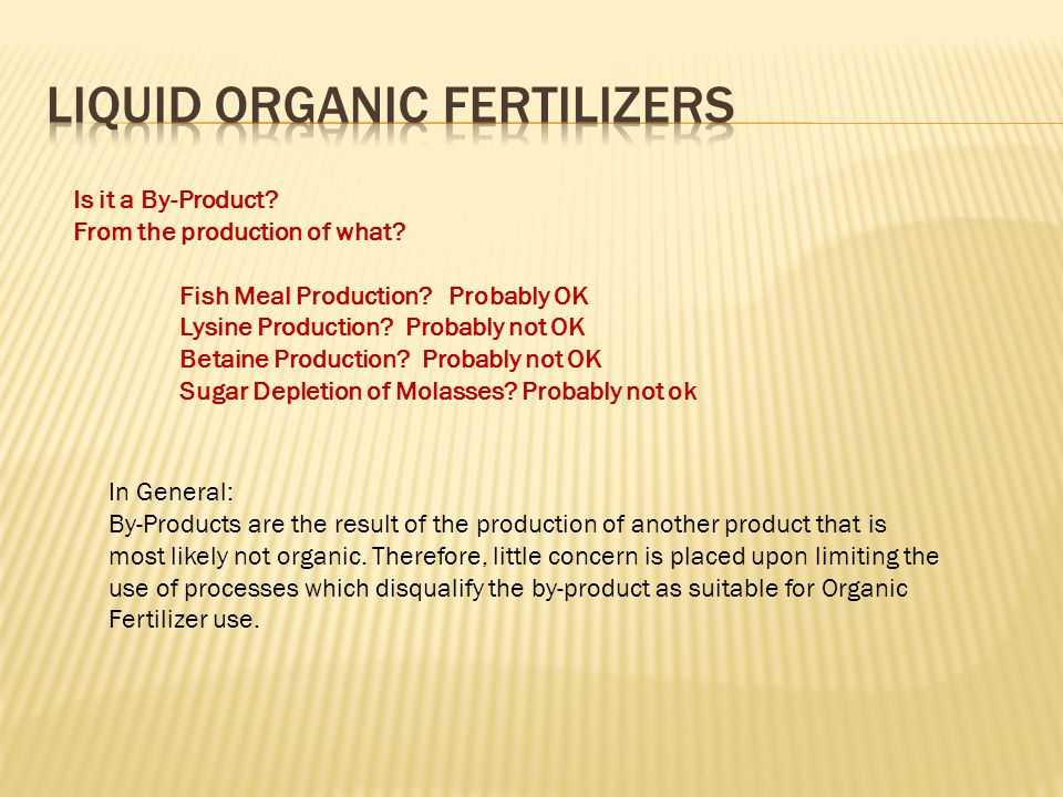 Is it a By-Product? From the production of what? Fish Meal Production? Probably OK Lysine Production? Probably not OK Betaine Production? Probably not