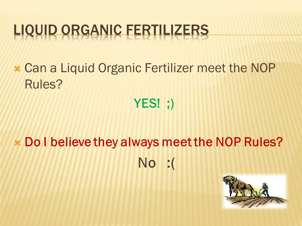  Can a Liquid Organic Fertilizer meet the NOP Rules.