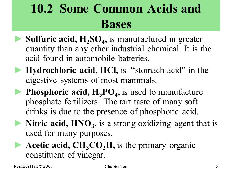 Prentice Hall © 2007 Chapter Ten 6 ►Sodium hydroxide, NaOH, or lye, is used in the production of aluminum, glass, and soap.
