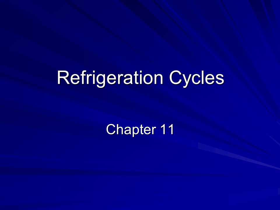 Refrigeration Cycles Chapter 11