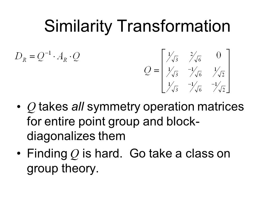 Block-diagonalized Symmetry operations [1] is singly degenrate matrix which forms representation  z Doubly-degenerate matrix is representation  x,y