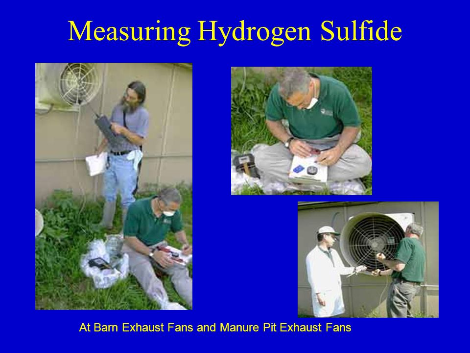 Measuring Hydrogen Sulfide At Barn Exhaust Fans and Manure Pit Exhaust Fans
