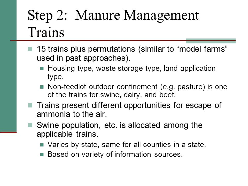 Step 2: Manure Management Trains 15 trains plus permutations (similar to model farms used in past approaches).