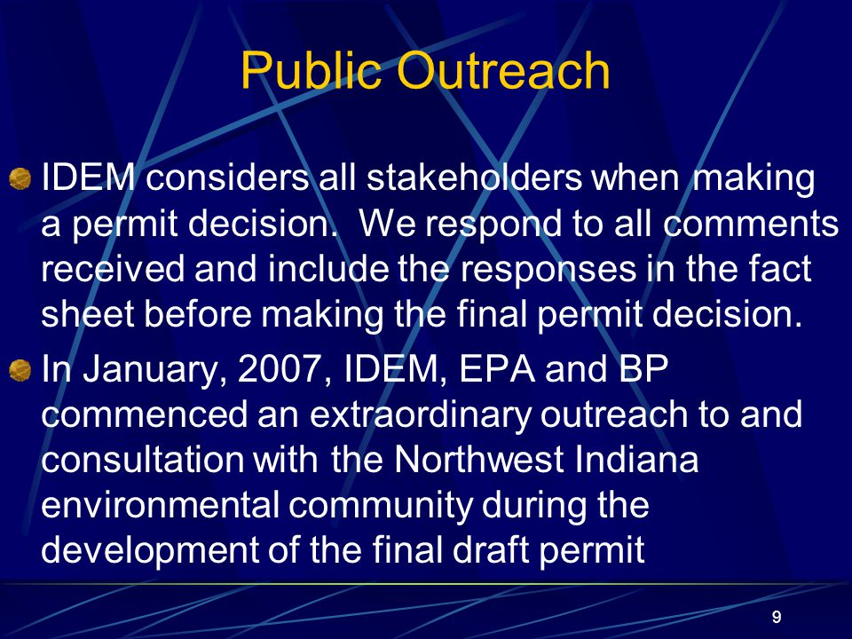 10 Public Outreach A public comment period on the draft permit was offered from March 16 to May 11, 2007.