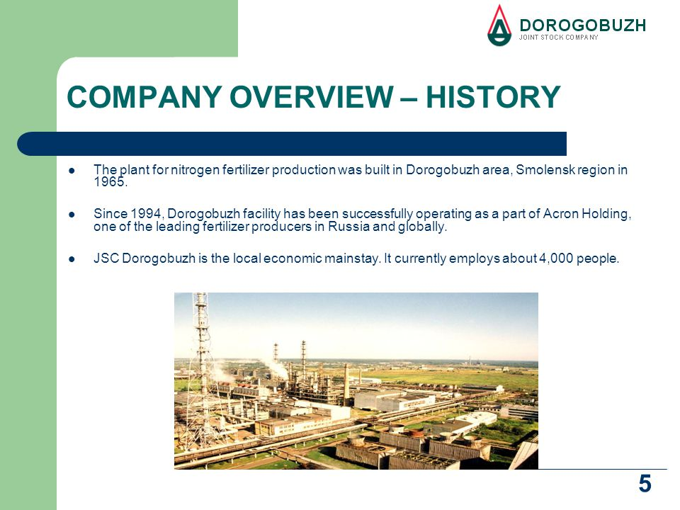 5 COMPANY OVERVIEW – HISTORY The plant for nitrogen fertilizer production was built in Dorogobuzh area, Smolensk region in 1965.