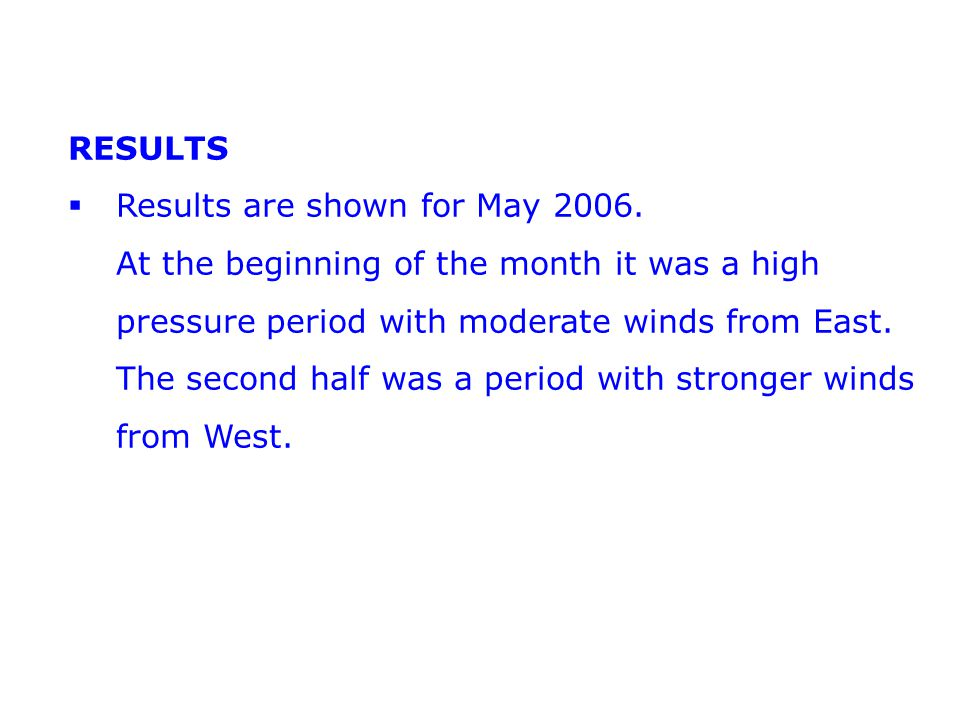 RESULTS  Results are shown for May 2006.