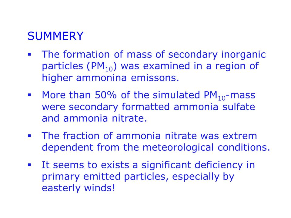 SUMMERY  The formation of mass of secondary inorganic particles (PM 10 ) was examined in a region of higher ammonina emissons.