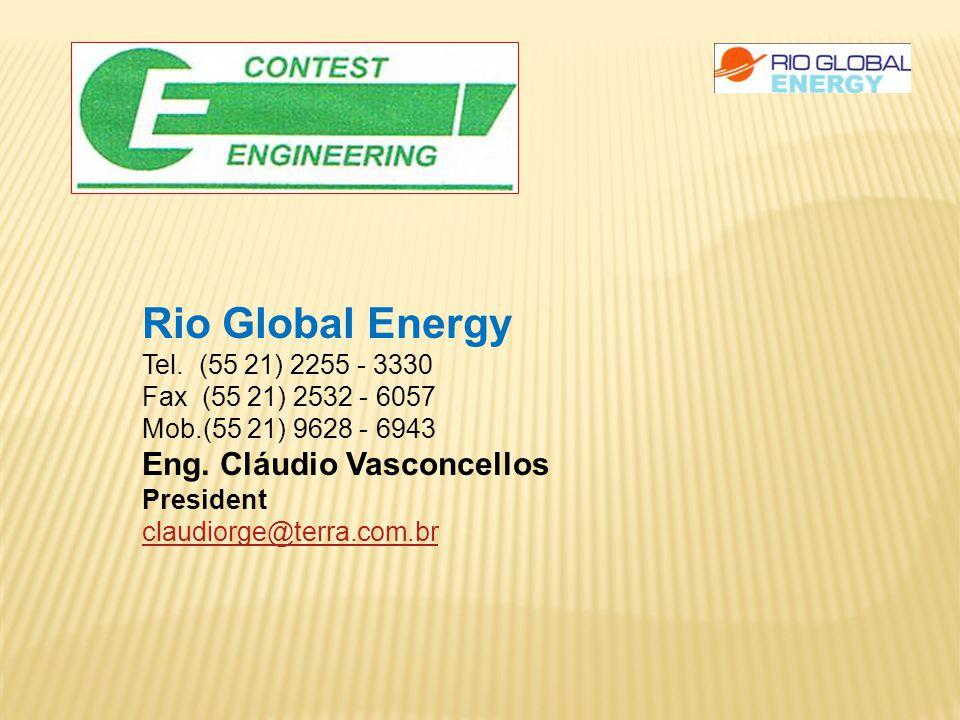 Rio Global Energy Tel. (55 21) 2255 - 3330 Fax (55 21) 2532 - 6057 Mob.(55 21) 9628 - 6943 Eng.