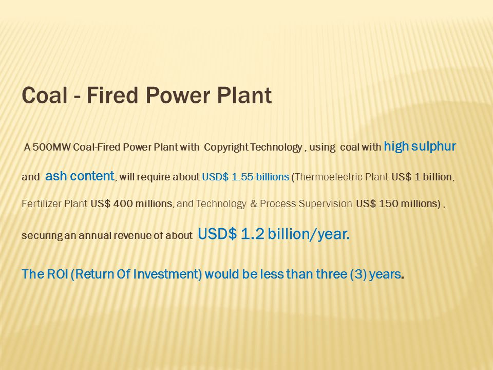 Income: Sales of 400 MW/year for designated buyer, 15-year contract, competitive price, lower than market.