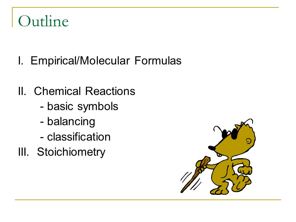 Outline I. Empirical/Molecular Formulas II.