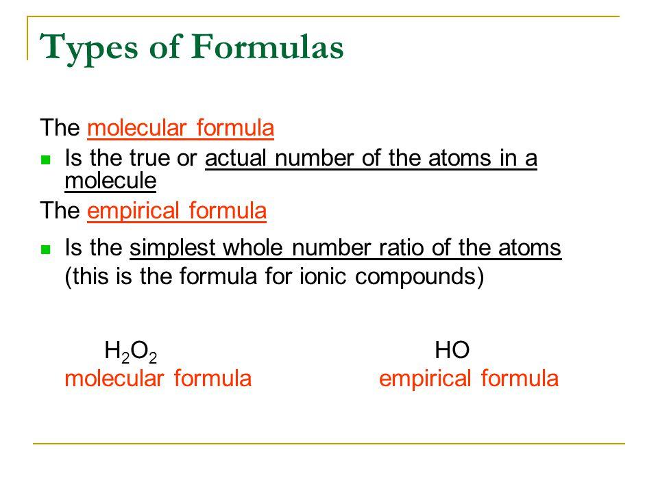 Empirical & Molecular Formulas Ionic Compounds - Only need Empirical formula.