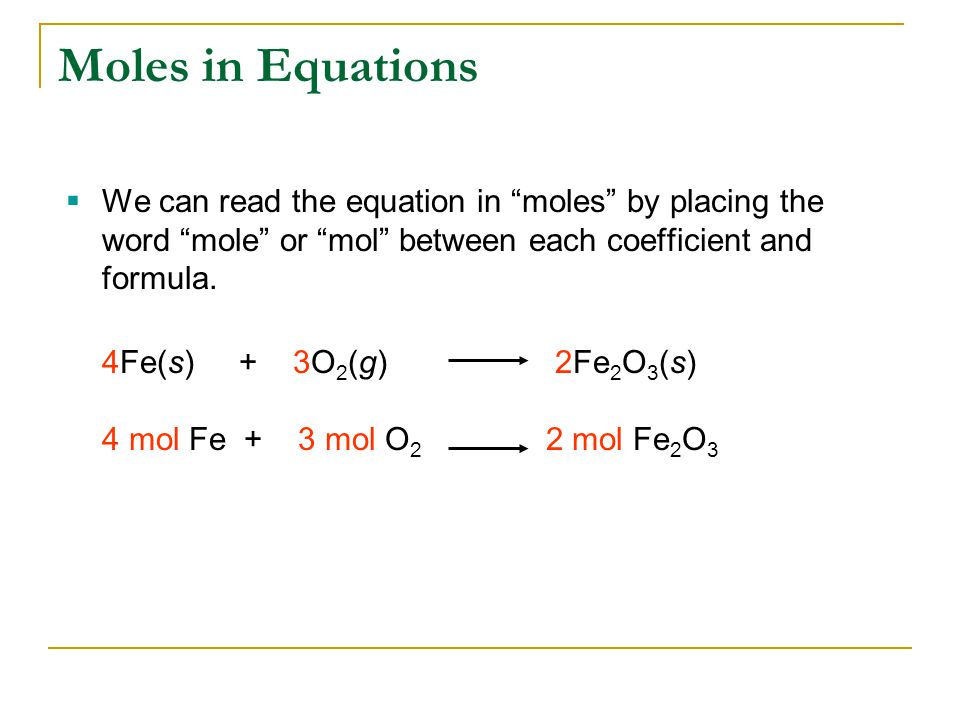  We can read the equation in moles by placing the word mole or mol between each coefficient and formula.
