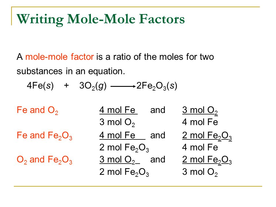 A mole-mole factor is a ratio of the moles for two substances in an equation.