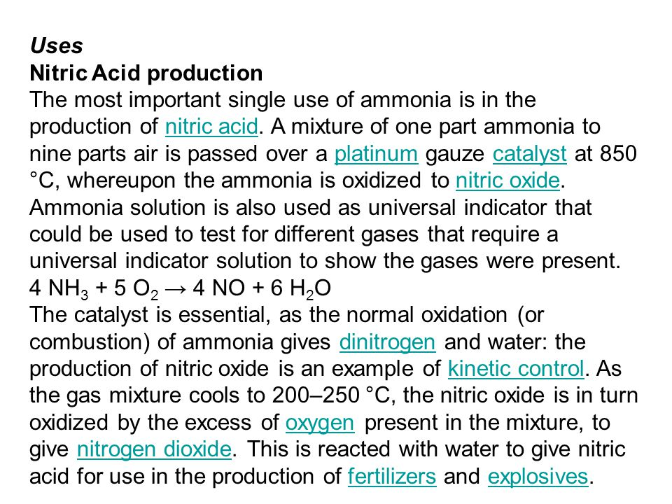 Uses Nitric Acid production The most important single use of ammonia is in the production of nitric acid.