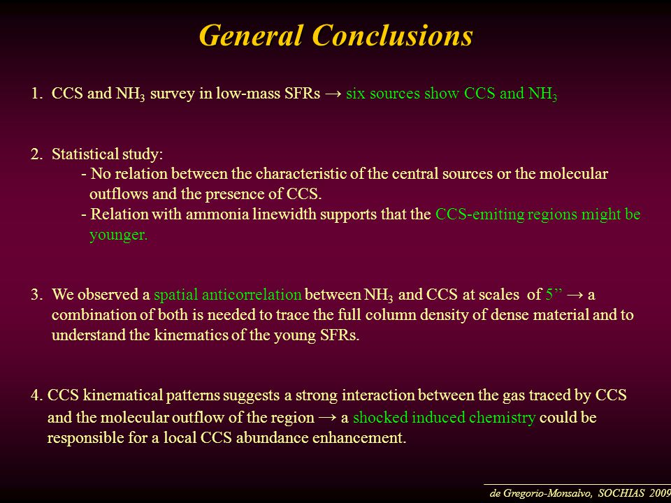 General Conclusions 1. CCS and NH 3 survey in low-mass SFRs → six sources show CCS and NH 3 2.