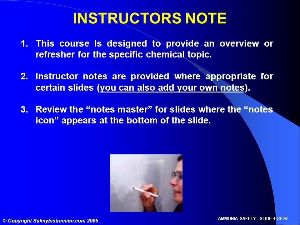 © Copyright SafetyInstruction.com 2005 AMMONIA SAFETY - SLIDE 5 OF 97 COURSE CONTENTS 1.