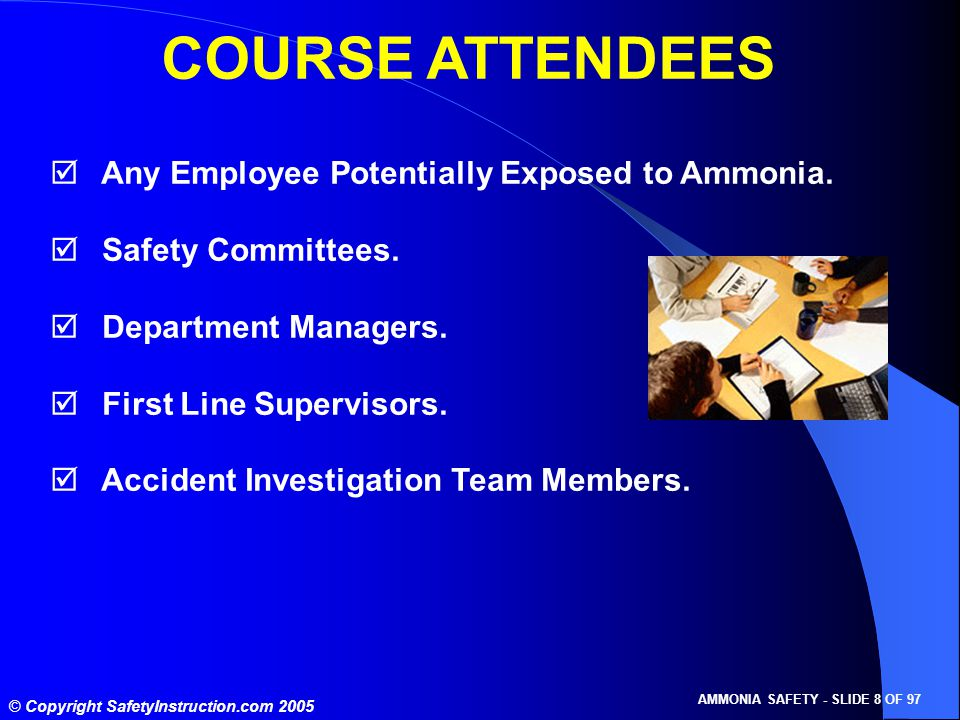 © Copyright SafetyInstruction.com 2005 AMMONIA SAFETY - SLIDE 9 OF 97 FEDERAL - 29 CFR 1903.1 EMPLOYERS MUST: Furnish a place of employment free of recognized hazards that are causing or are likely to cause death or serious physical harm to employees.