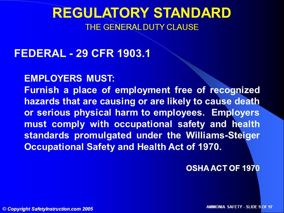 © Copyright SafetyInstruction.com 2005 AMMONIA SAFETY - SLIDE 10 OF 97 29CFR - SAFETY AND HEALTH STANDARDS 1910 - INDUSTRIAL SAFETY 111 - AMMONIA INDUSTRIAL REGULATIONS