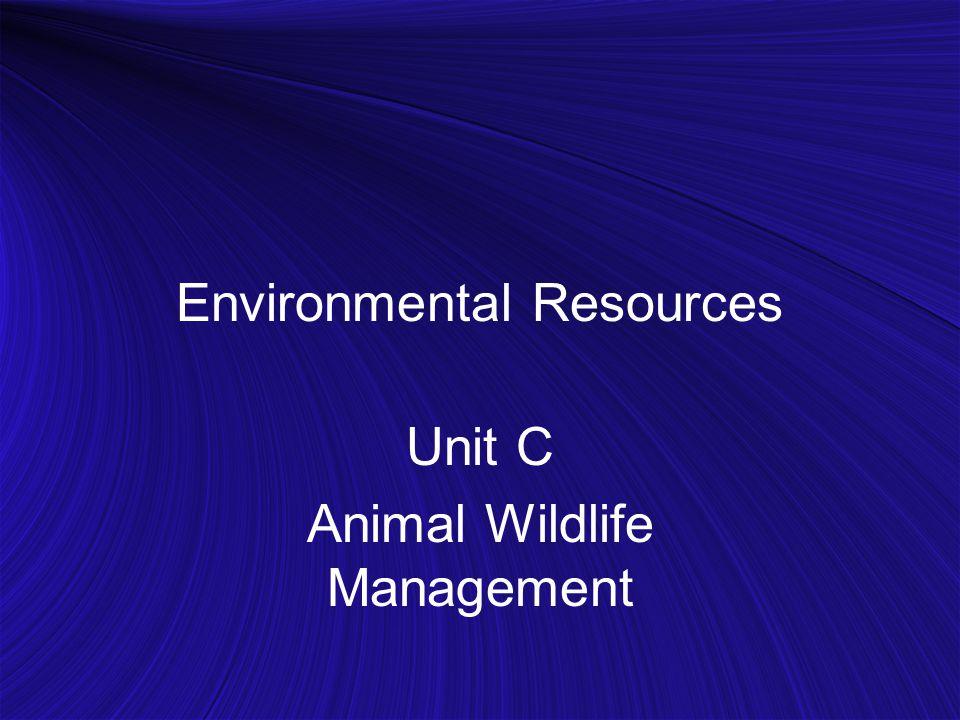 Environmental Resources Unit C Animal Wildlife Management