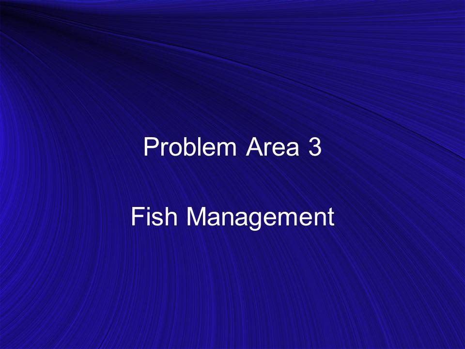 Problem Area 3 Fish Management