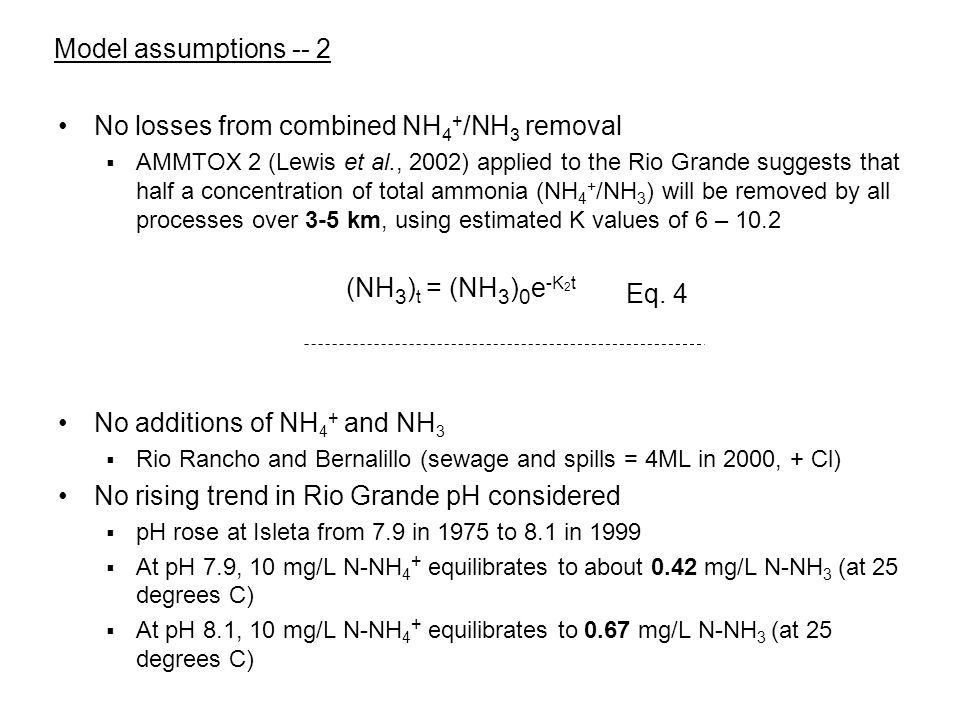 Model assumptions Equilibration between SSWRP and Rio Grande hydrogen ion, temperature and NH 4 + /NH 3 is rapid and complete No losses of NH 4 + occur  1.