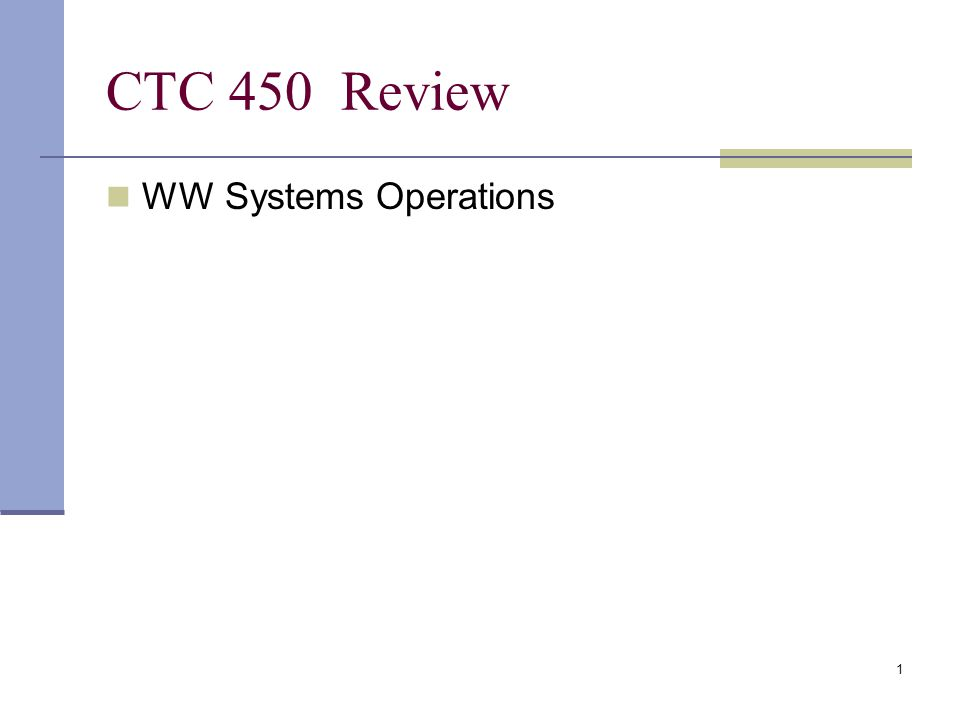 1 CTC 450 Review WW Systems Operations