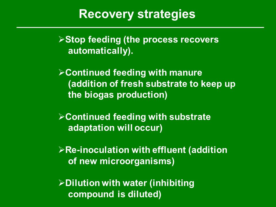 Recovery strategies  Stop feeding (the process recovers automatically).