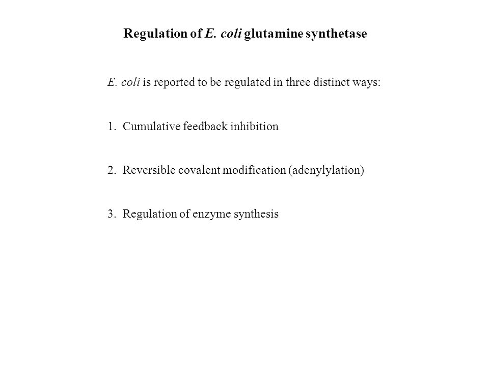 Regulation of E. coli glutamine synthetase E.
