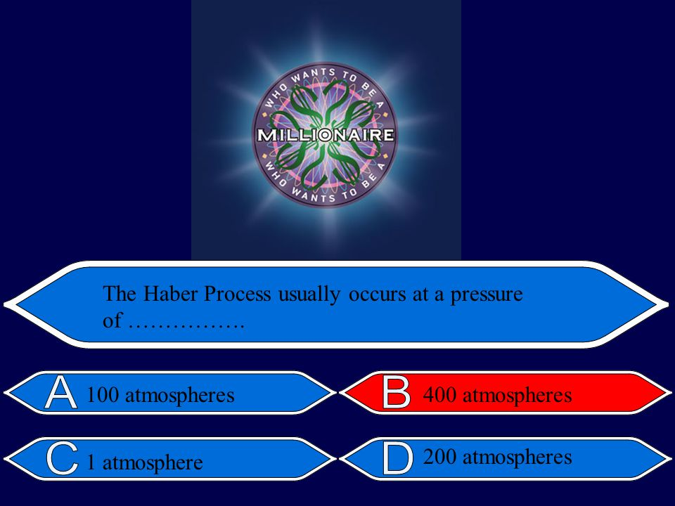 200 atmospheres The Haber Process usually occurs at a pressure of …………….