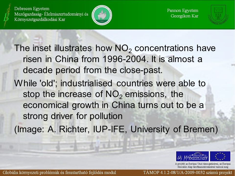The inset illustrates how NO 2 concentrations have risen in China from 1996-2004. It is almost a decade period from the close-past. While 'old'; indus