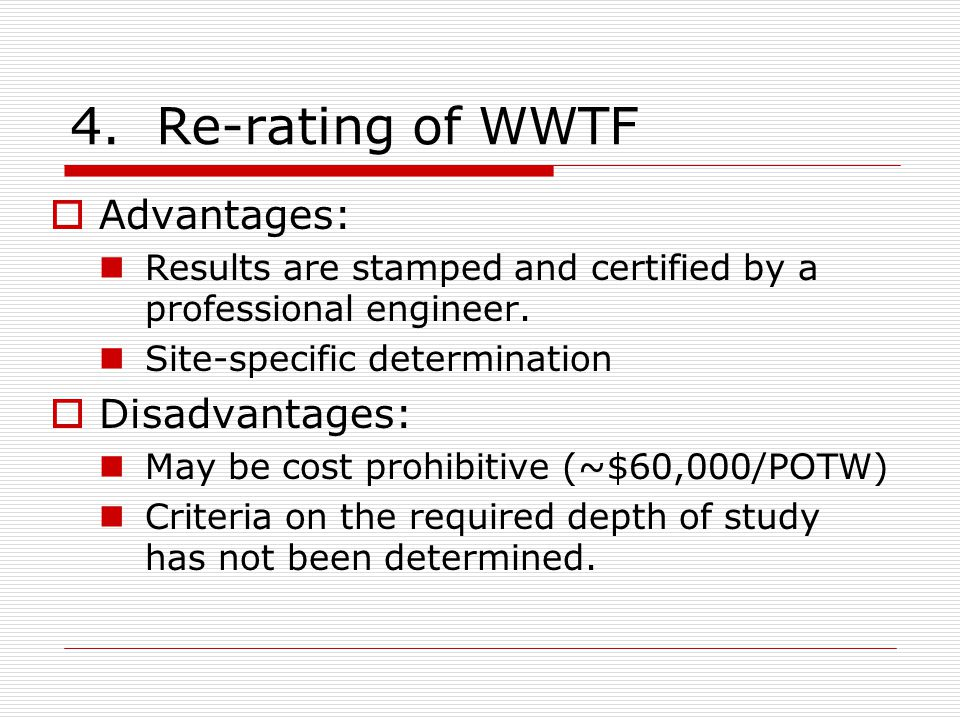 4. Re-rating of WWTF  Advantages: Results are stamped and certified by a professional engineer.