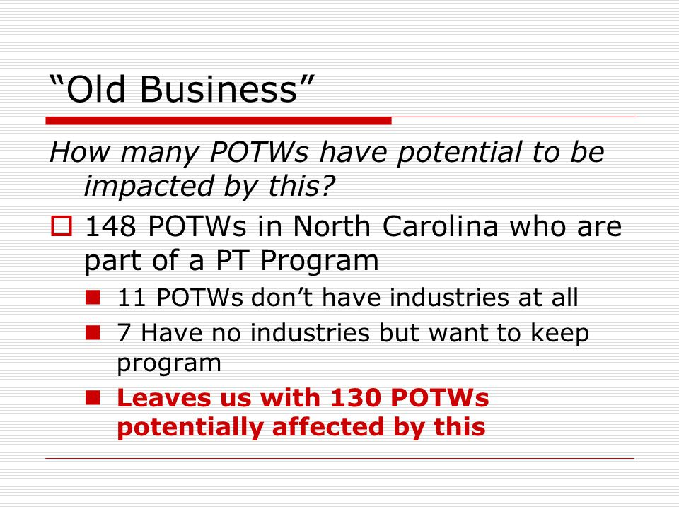 Old Business How many POTWs have potential to be impacted by this.