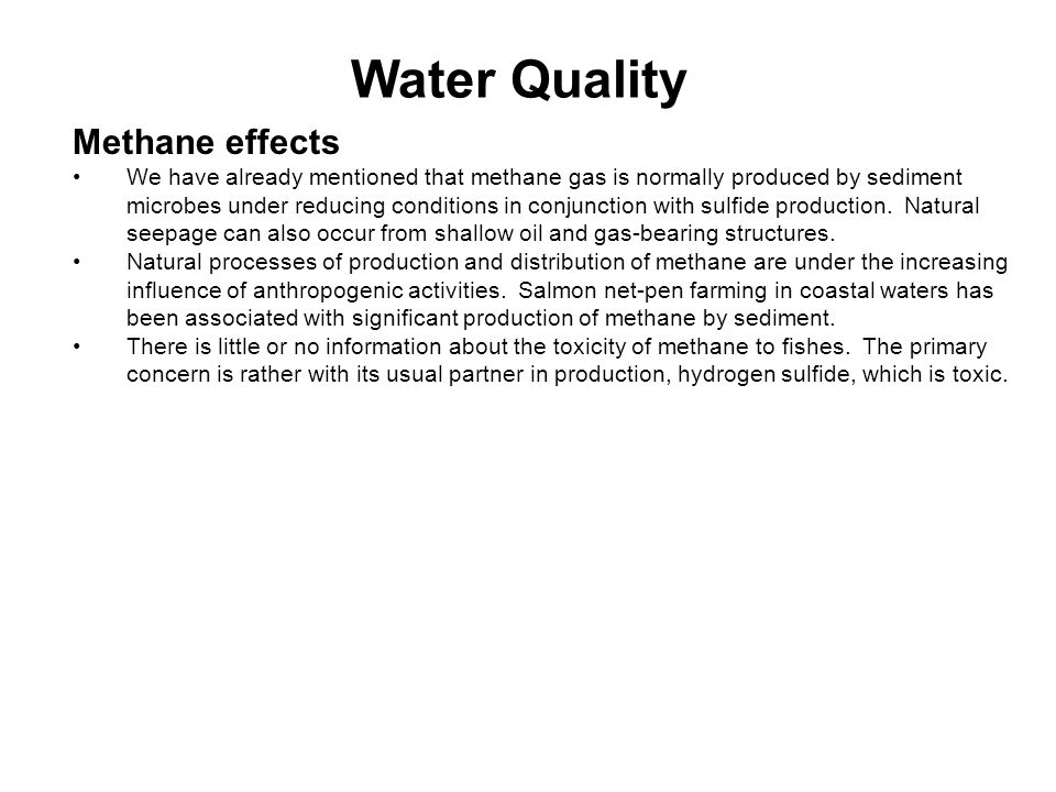 Water Quality Methane effects We have already mentioned that methane gas is normally produced by sediment microbes under reducing conditions in conjunction with sulfide production.