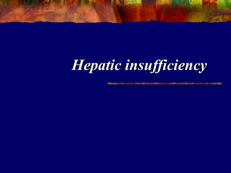 Hepatic insufficiency