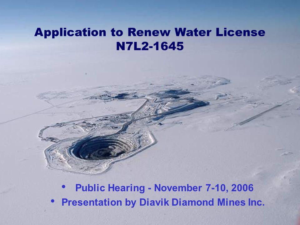 Application to Renew Water License N7L2-1645 Public Hearing - November 7-10, 2006 Presentation by Diavik Diamond Mines Inc.