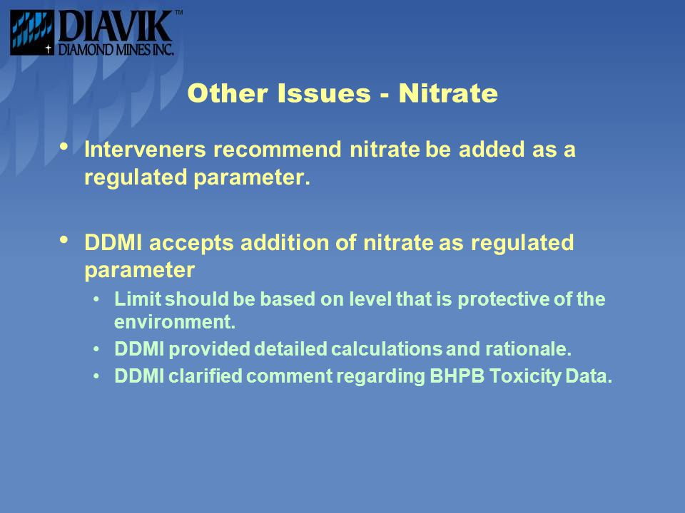 Other Issues - Nitrate Interveners recommend nitrate be added as a regulated parameter.