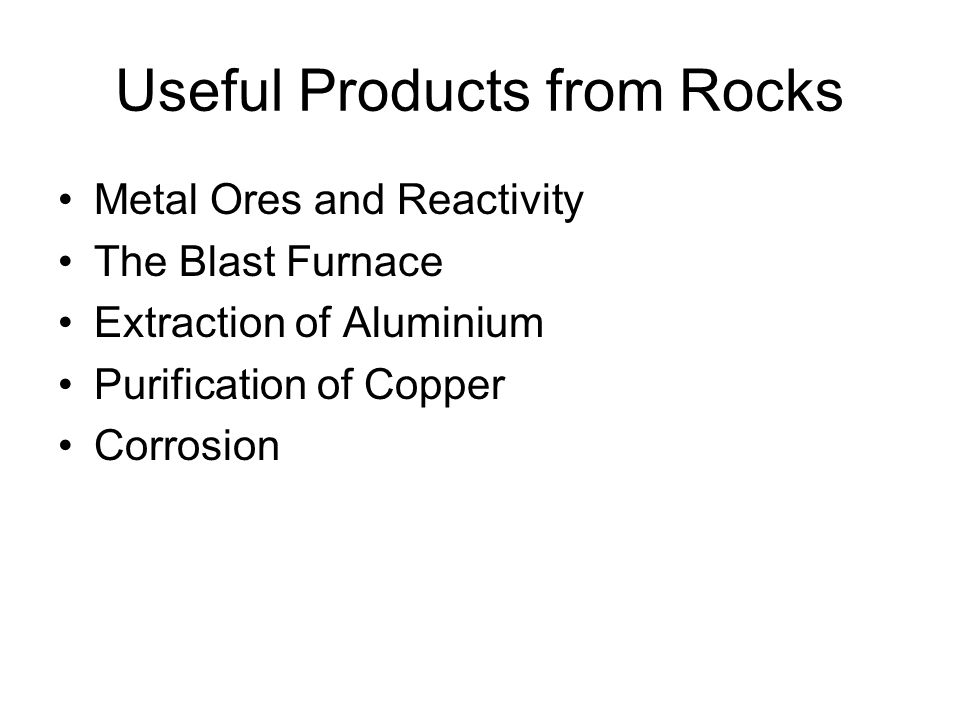 Metals Ores and Reactivity Rocks from the Earth contain many useful metals.