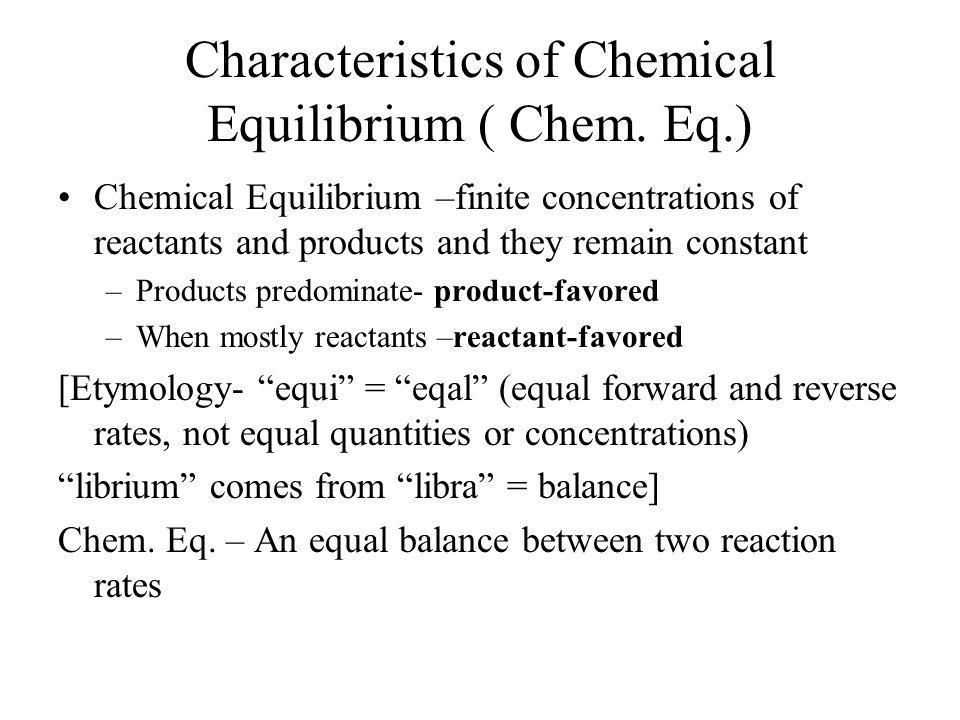 Characteristics of Chemical Equilibrium ( Chem.